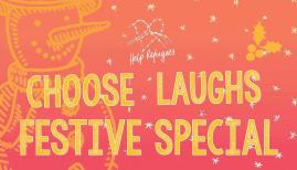 Choose Laughs Festive Special, Playhouse Theatre