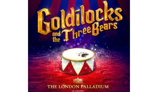 Goldilocks and the Three Bears is London Palladium's big panto of the Christmas season