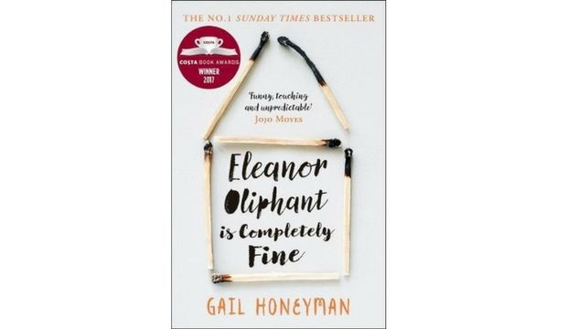 Eleanor Oliphant is Completely Fine by Gail Honeyman (now out in paperback)