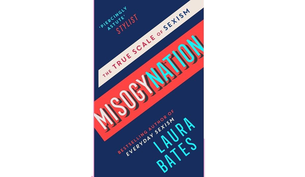 Laura Bates – Misogynation: The True Scale of Sexism
