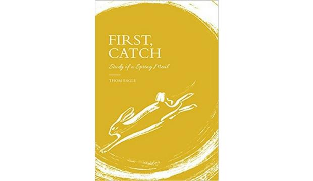 First, Catch by Thom Eagle