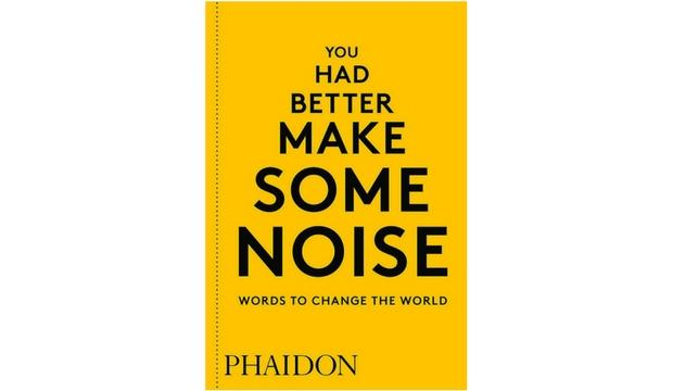 You Had Better Make Some Noise, Phaidon