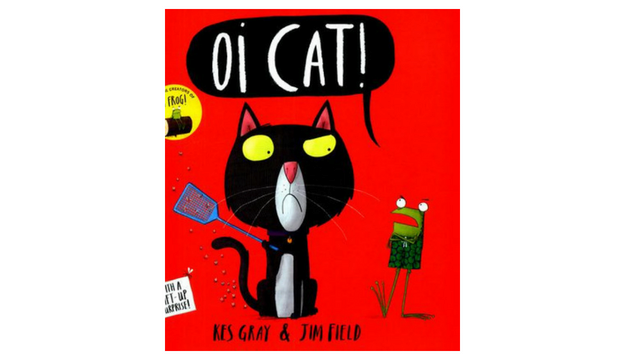 Oi Cat! by Kes Gray and Jim Field