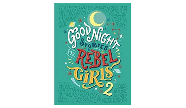 Good Night Stories For Rebel Girls 2 by Elena Favilli and Francesca Cavallo