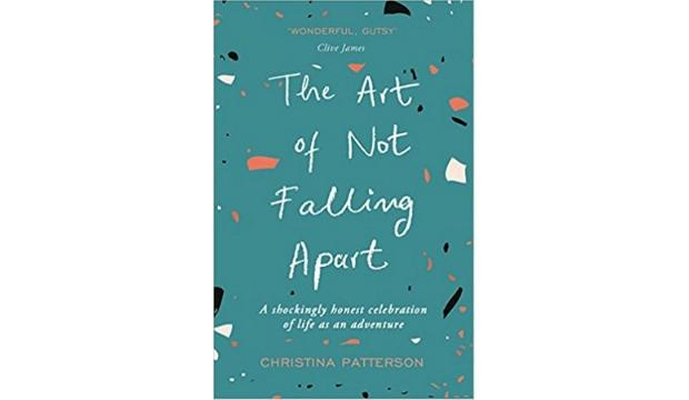 The Art of Falling Apart by Christina Patterson