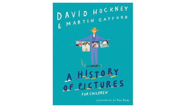 A History of Pictures for Children, David Hockney and Martin Gayford