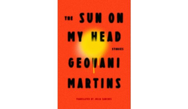 The Sun on my Head by Geovani Martins