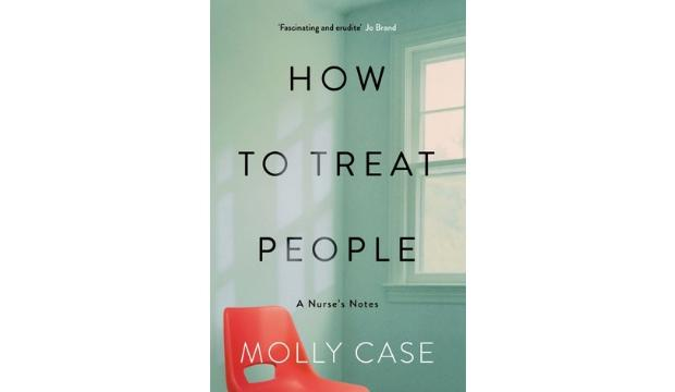 How to Treat People by Molly Case