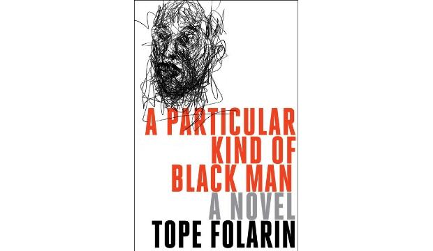​A Particular Kind of Black Man by Tope Folarin
