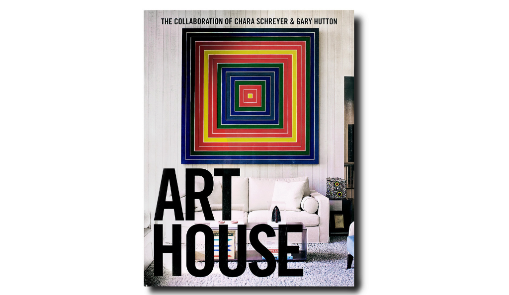 Art House book by Chara Schreyer and Gary Hutton