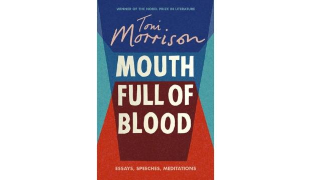 A Mouth Full of Blood by Toni Morrison