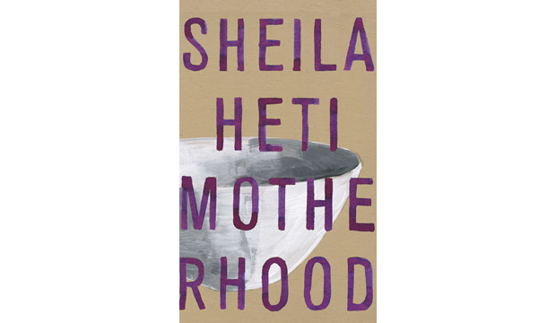 Sheila Heti, Motherhood