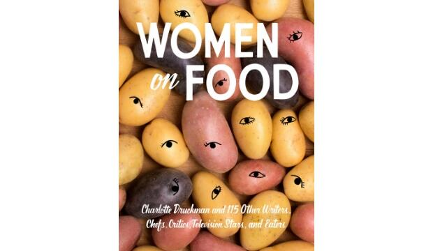 Women on Food edited by Charlotte Druckman