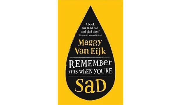 Remember This When You Are Sad, Maggy Van Eijk