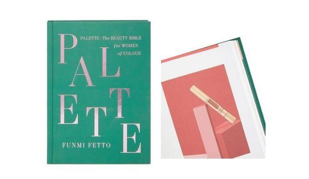 Palette: The Beauty Bible for Women of Colour by Funmi Fetto (Hodder & Stoughton, £25)
