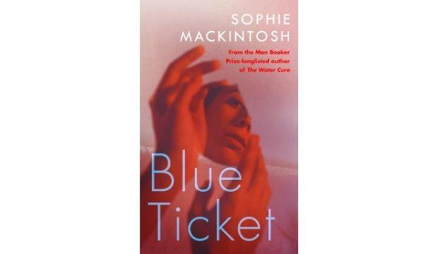 Blue Ticket by Sophie Mackintosh